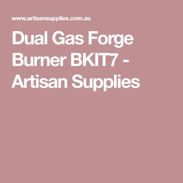 Dual Gas Forge Burner BKIT7 - Artisan Supplies