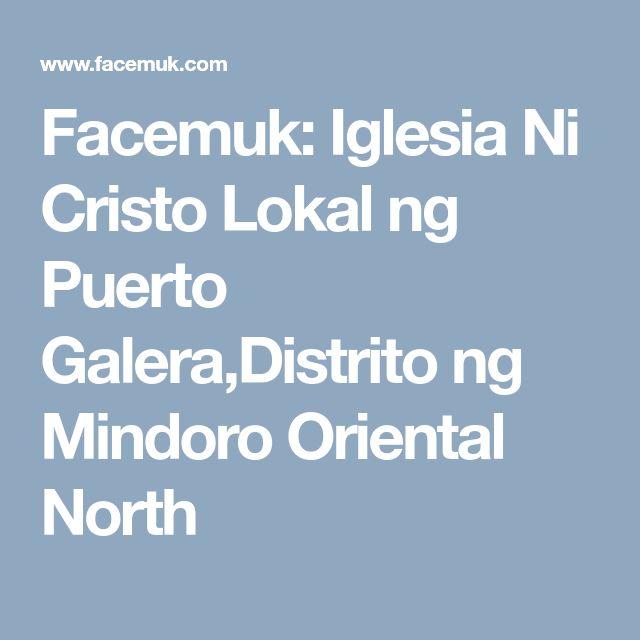 Facemuk: Iglesia Ni Cristo Lokal ng Puerto Galera,Distrito ng Mindoro Oriental North
