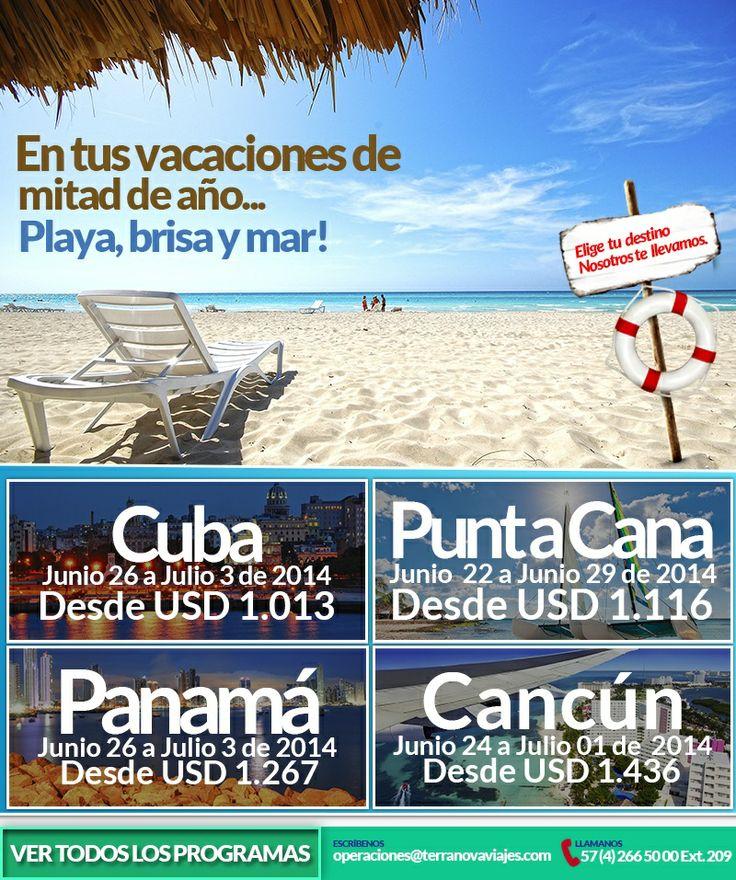 Elige tu destino... Cuba, Punta Cana, Panamá, Cancún... Llámanos al 266 5000 o escríbenos operaciones@terranovaviajes.com