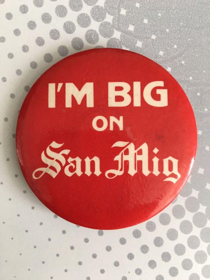 VINTAGE PROMO PINBACK BUTTON  - BEER - SAN MIGUEL I'M BIG ON SAN MIG Red  | eBay