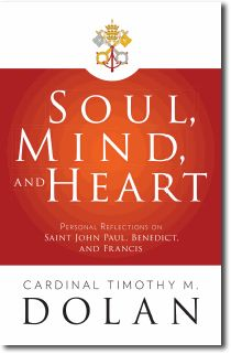 FREE ebook download by Cardinal Timothy Dolan: Personal reflections on Saint Pope John Paul II, Pope Benedict XVI and Pope Francis