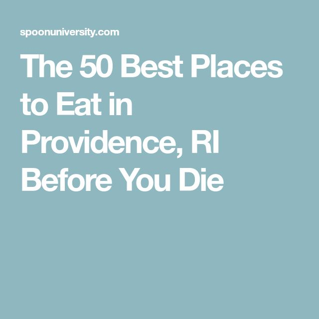 The 50 Best Places to Eat in Providence, RI Before You Die