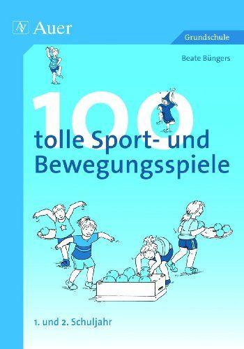 100 tolle Sport- und Bewegungsspiele, Klasse 1/2: Amazon.de: Beate Büngers: Bücher