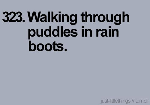 .Little Things, Rainboots, Rain Boots, Living Life, Rain Dance, Live Life, Rainy Days, Things To Do, Splish Splashes