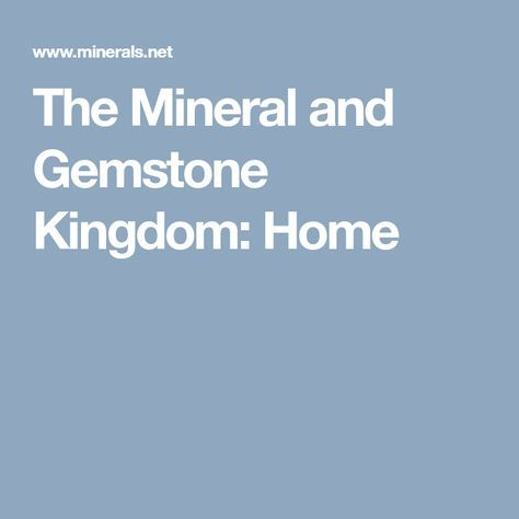 The Mineral and Gemstone Kingdom: Home