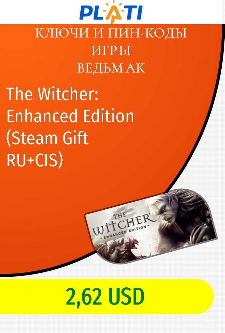 The Witcher: Enhanced Edition (Steam Gift RU CIS) Ключи и пин-коды Игры Ведьмак