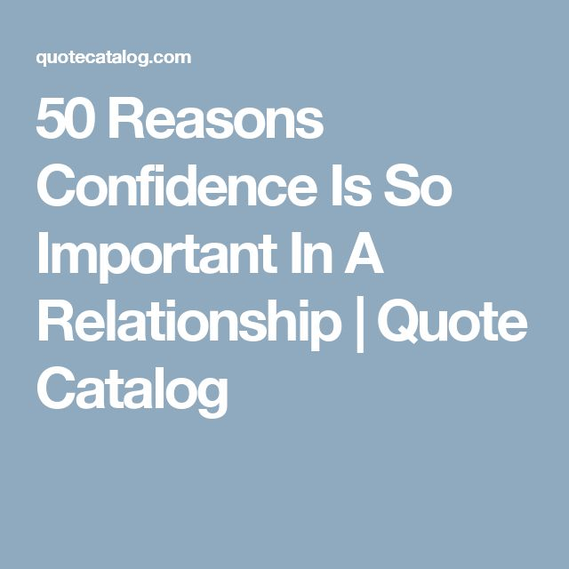 50 Reasons Confidence Is So Important In A Relationship   Quote Catalog