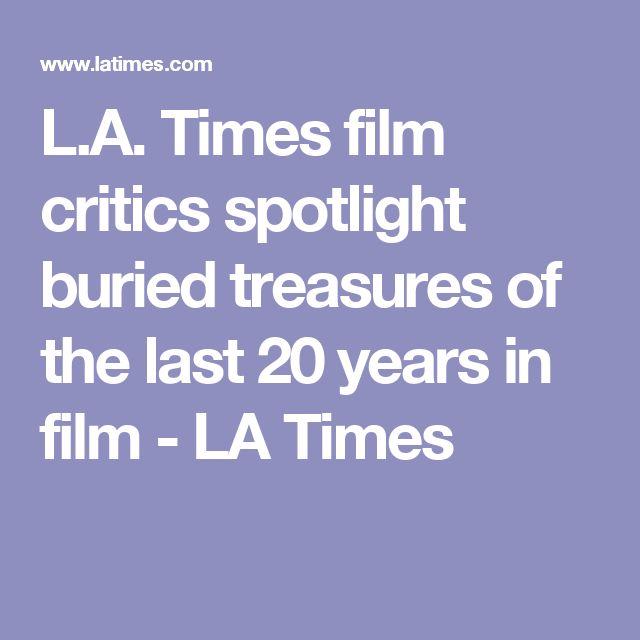 L.A. Times film critics spotlight buried treasures of the last 20 years in film - LA Times