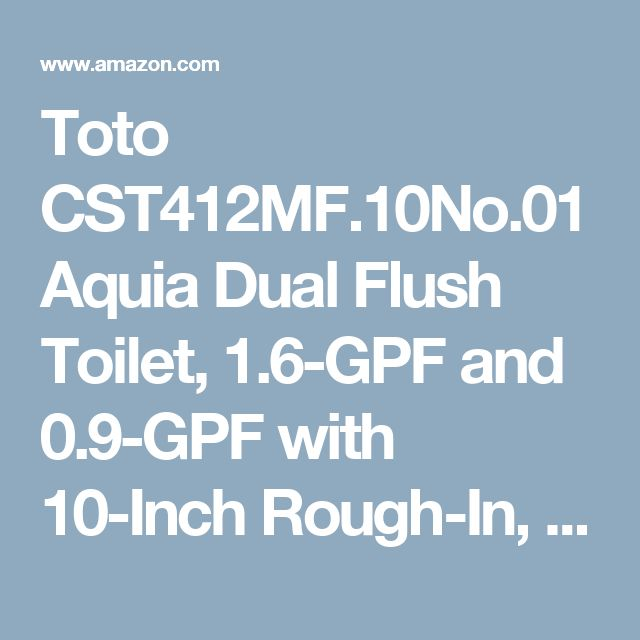 Toto CST412MF.10No.01 Aquia Dual Flush Toilet, 1.6-GPF and 0.9-GPF with 10-Inch Rough-In, Cotton - Two Piece Toilets - Amazon.com