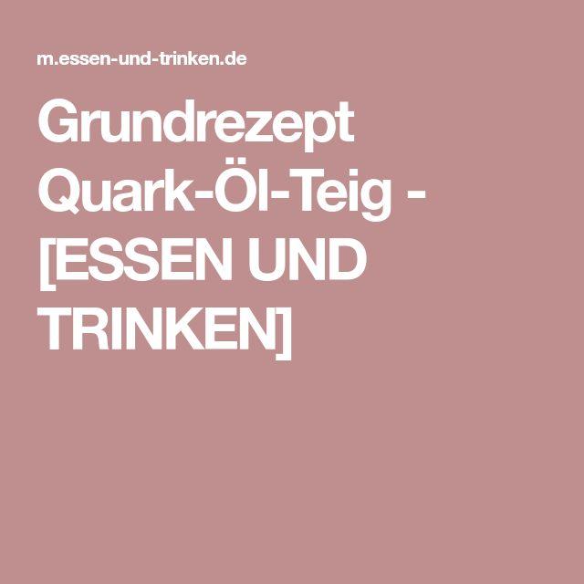Grundrezept Quark-Öl-Teig - [ESSEN UND TRINKEN]