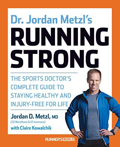 Dr. Jordan Metzl's Running Strong: The Sports Doctor's Complete Guide to Staying Healthy and Injury-Free for Life >>> Click image for more details.