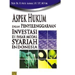 Aspek Hukum dalam Penyelenggaraan Investasi di Pasar Modal Syariah Indonesia oleh Prof. Dr. H. Abdul Manan, S.H., S.Ip., M.Hum.