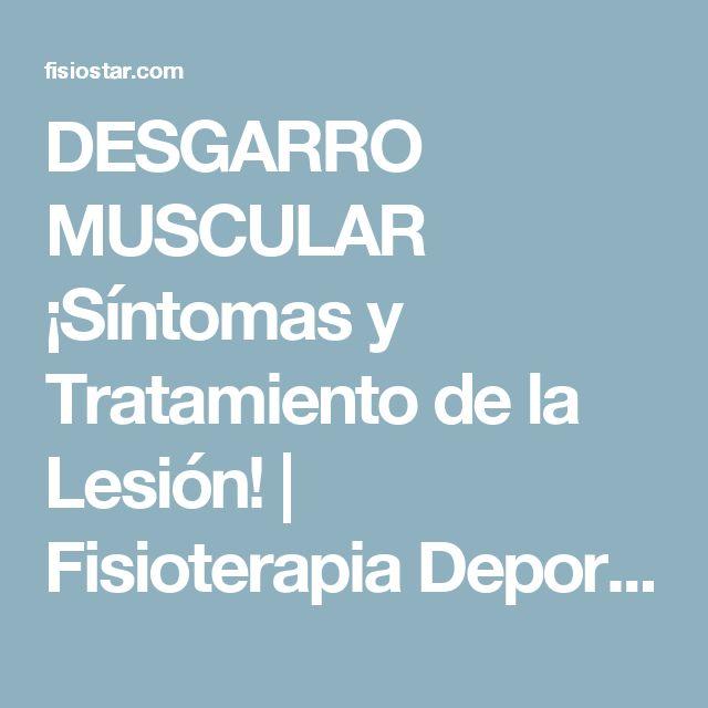 DESGARRO MUSCULAR ¡Síntomas y Tratamiento de la Lesión! | Fisioterapia Deportiva
