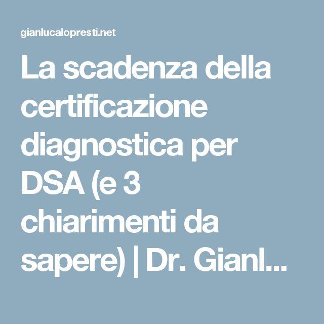 La scadenza della certificazione diagnostica per DSA (e 3 chiarimenti da sapere) | Dr. Gianluca Lo Presti