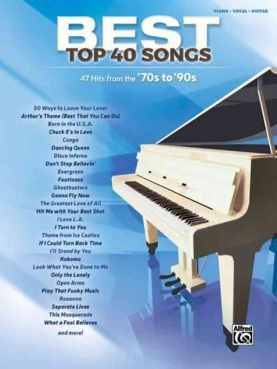 Best Top 40 Songs '70s to '90s: 47 Hits from the '70s to '90s: Piano / Vocal / Guitar
