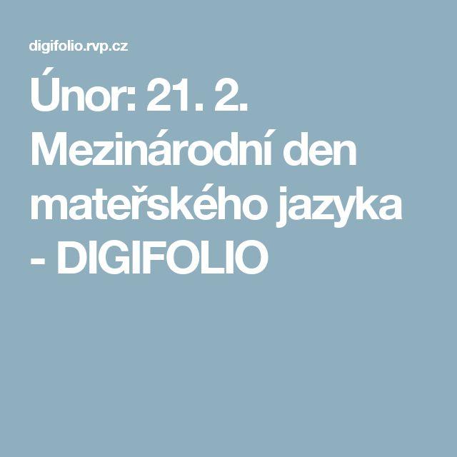Únor: 21. 2. Mezinárodní den mateřského jazyka - DIGIFOLIO