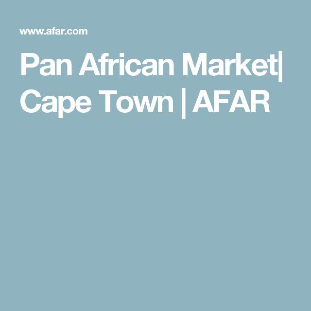 Pan African Market  Cape Town   AFAR