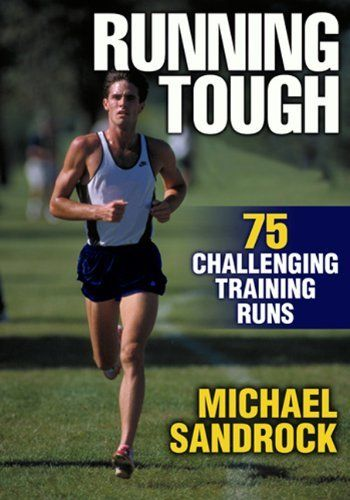 Running Tough by Michael Sandrock. $12.47. Publisher: Human Kinetics (October 23, 2012). 216 pages. Author: Michael Sandrock