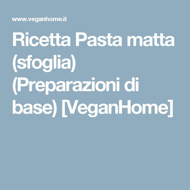 Ricetta Pasta matta (sfoglia) (Preparazioni di base) [VeganHome]
