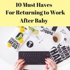 Planning your return to work? Use this list to make your return easy on you and baby!