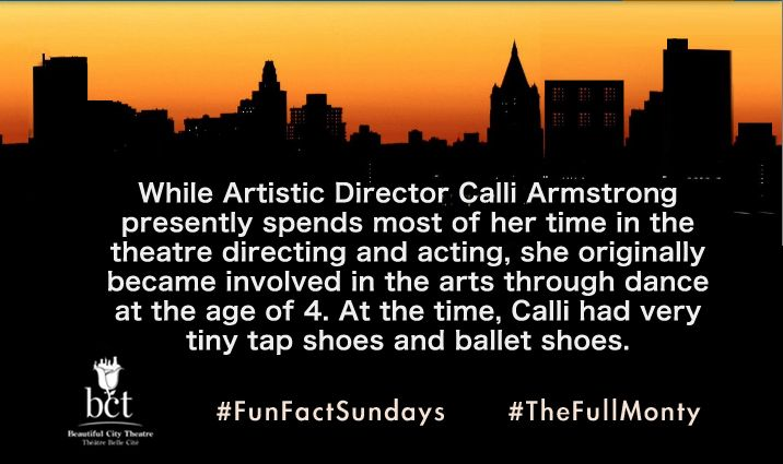 While Artistic Director Calli Armstrong presently spends most of her time in the theatre directing and acting, she originally became involved in the arts through dance at the age of 4. At the time, Calli had very tiny tap shoes and ballet shoes. #FunFactSundays #TheFullMonty #Montreal