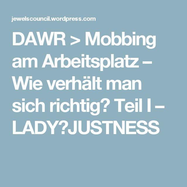 DAWR > Mobbing am Arbeitsplatz – Wie verhält man sich richtig? Teil I – LADY🔅JUSTNESS