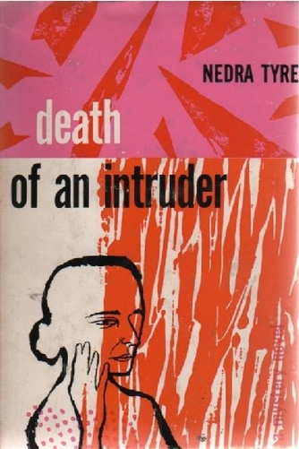 Death of an Intruder - A Tale of Horror in Three Parts by Nedra Tyre. Alfred A Knopf, 1953. Hardcover first edition. Cover by Roy Kuhlman.