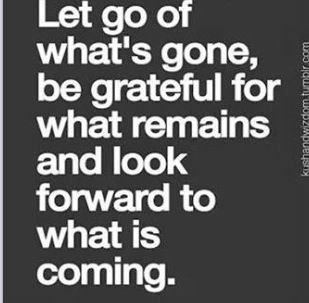 Let Go Of The Past Look Forward To The Future Wise Words 3