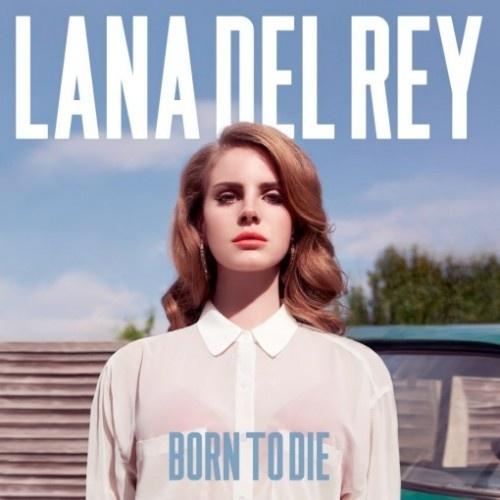 Lana Del Rey - Born To Die (2012)