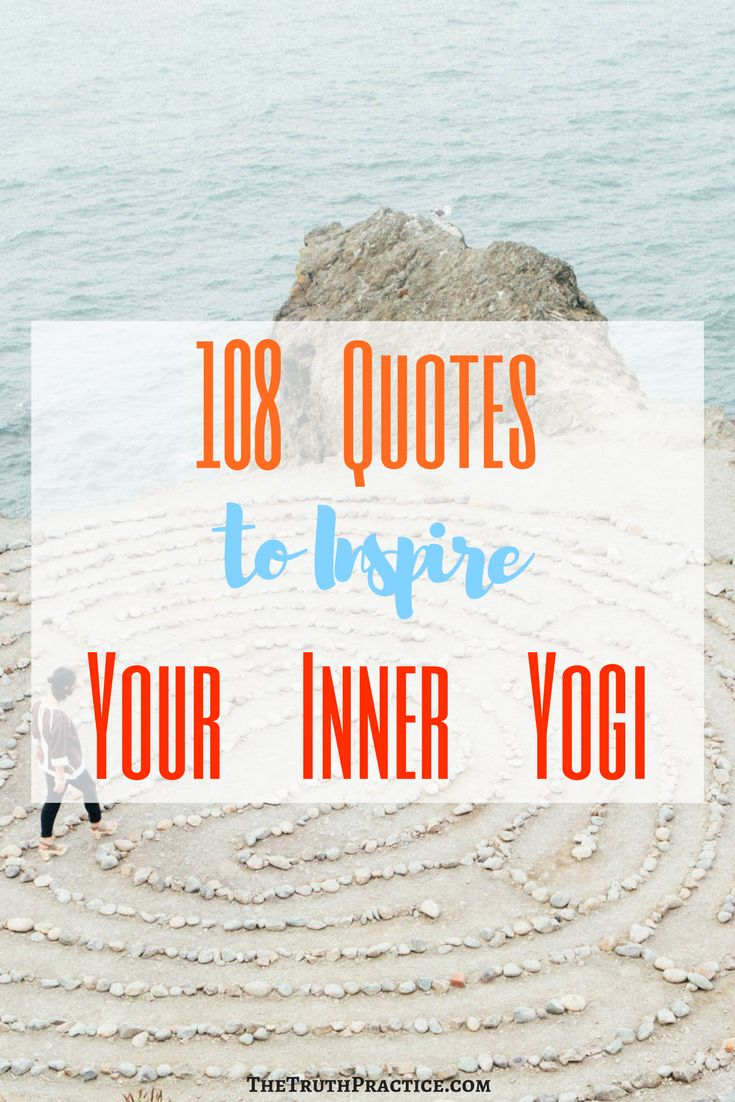 108 inspirational, positive quotes to help you find peace when you're feeling down, for work, for life, for motivation, for clarity. This is your new go-to post for positive quotes, yoga quotes, meditation quotes, and ultimate words of wisdom from some amazing teachers. Go to TheTruthPractice.com to find out more about inspiration, authenticity, fulfillment, manifesting your dreams, getting rid of fear, intuition, self-love, self-care, relationships, affirmations, positive quotes, & mantras.