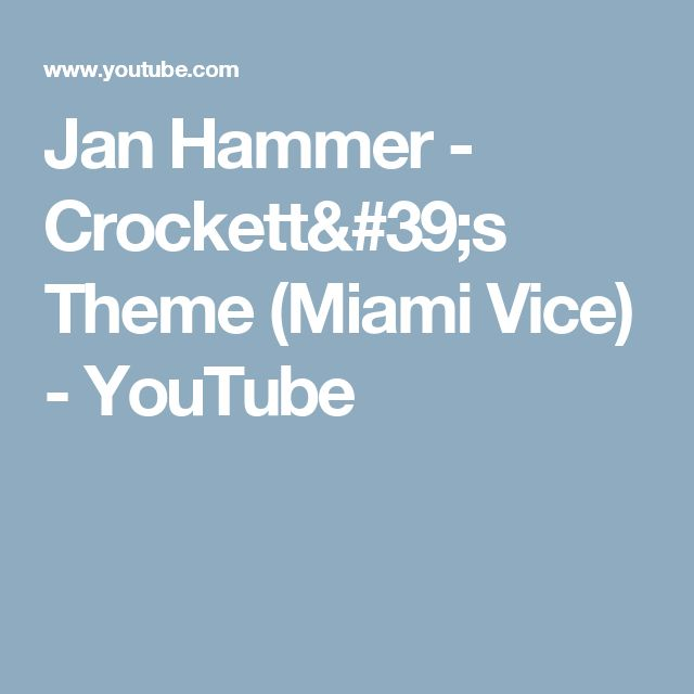 Jan Hammer - Crockett's Theme (Miami Vice) - YouTube