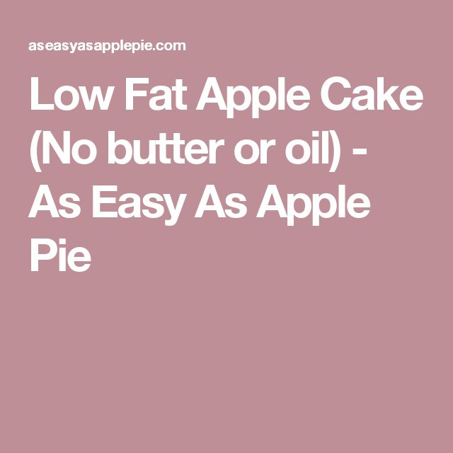 Low Fat Apple Cake (No butter or oil) - As Easy As Apple Pie