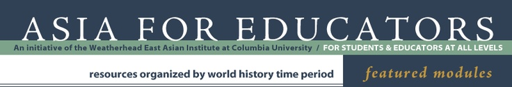 Asia for Educators website by Columbia University. Great resource for primary sources, timelines, lesson plans, themes, literature and multimedia resources.