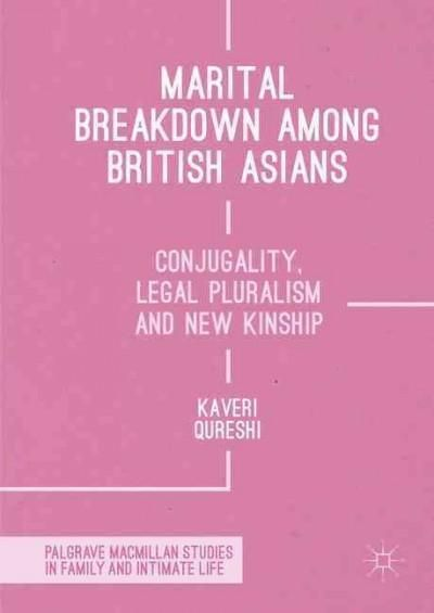 Marital Breakdown Among British Asians: Conjugality, Legal Pluralism and New Kinship