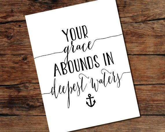 Your Grace Abounds In Deepest Waters hand lettering with anchor digital download. You can choose from several of the stock colors Ive provided