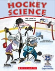 Hockey Science by Shar Levine and Leslie Johnstone. Illustrated by Lorenzo Del Bianco.     Have you ever wondered why the stink of your hockey bag can clear a room? Or why the NHL freezes pucks before games?    Hockey Science will teach you the science behind the game, from checking, to bouncing the puck off the boards, to a goalie's lightening quick reflexes. Whether you play hockey or want to learn more about it, this book will make the sport even more fun!    Let's hit the ice!