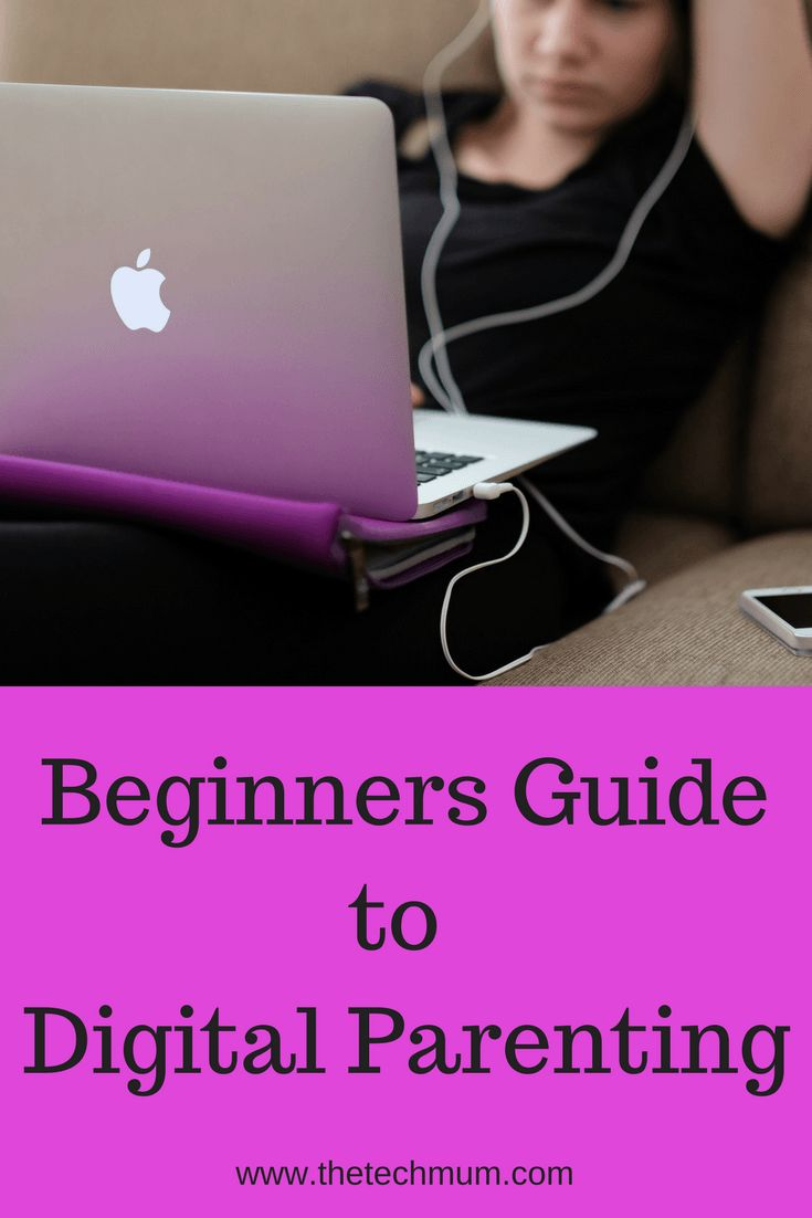Learn the basics about Digital Parenting in this Beginners Guide