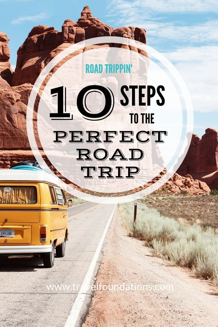 Road Trippin': 10 Steps to the Perfect Road Trip