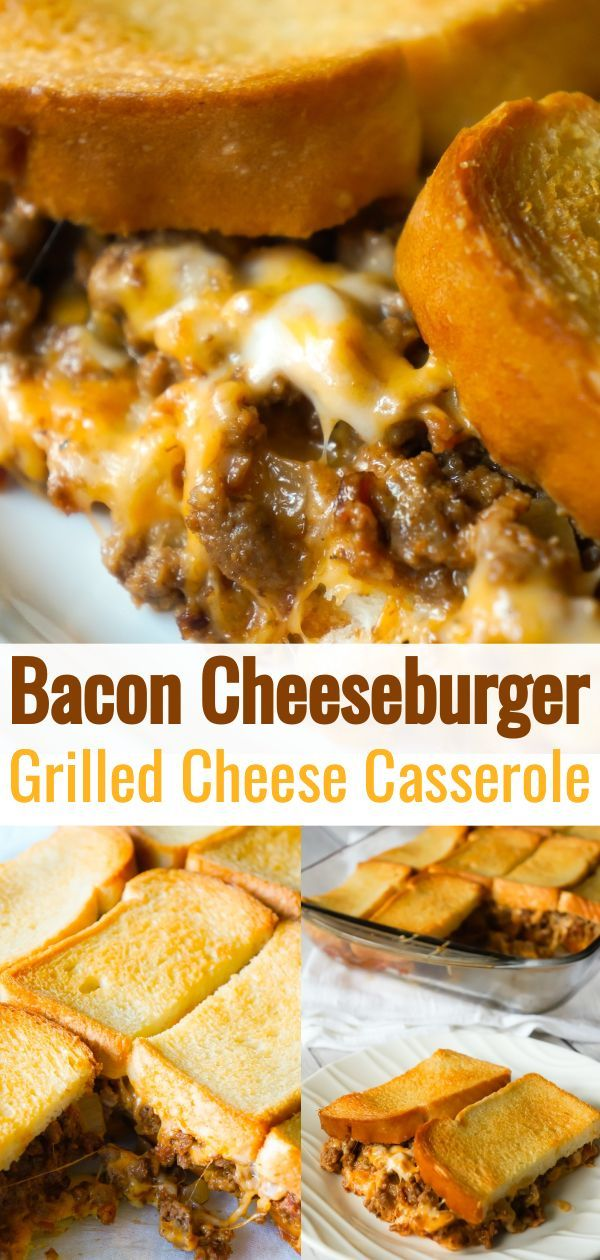 Bacon Cheeseburger Grilled Cheese Casserole This Is Not Diet Food In 2020 Easy Hamburger Casserole Hamburger Casseroles Recipes Easy Hamburger