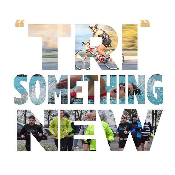 """Tri"" something new"