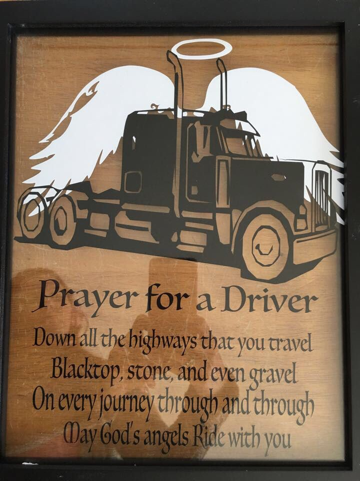 Truck drivers prayer!  Makes a great gift for a driver or their family.  Can be bought to include the frame or just the decal and apply yourself.
