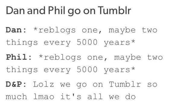 seriously<<they're probably just always on their secret Phan account pretending to be one of us