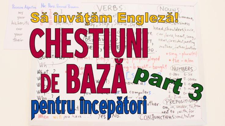 Sa invatam engleza - CHESTIUNI DE BAZA (part 3) - Let's Learn English