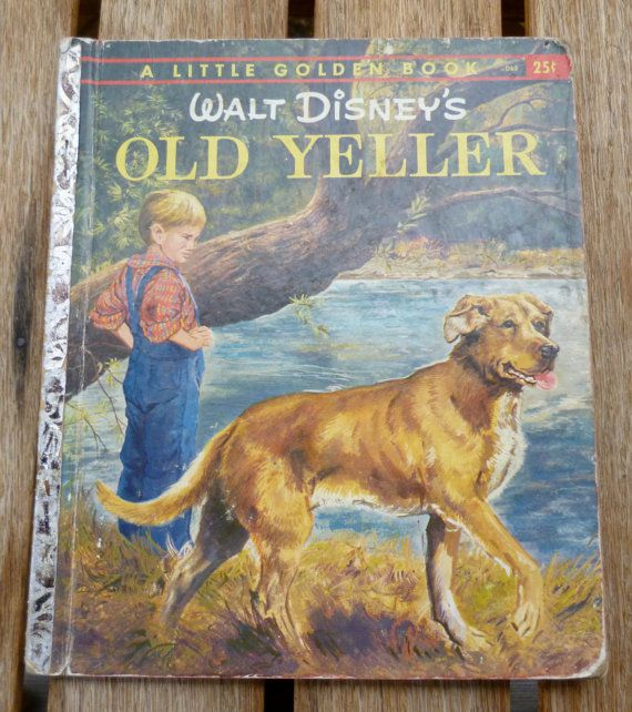 the best old yeller ideas sob popcorn image  walt disney s old yeller a little golden book 1957 edition simon and schuster