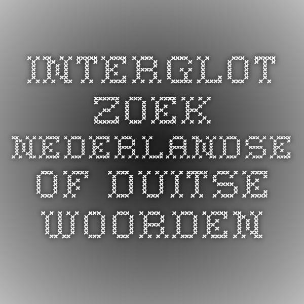 Interglot--Zoek Nederlandse of Duitse Woorden