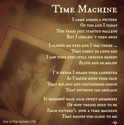 Time machine, My life now without my daughter. I love and miss you with all my heart, mostest n 4ever K