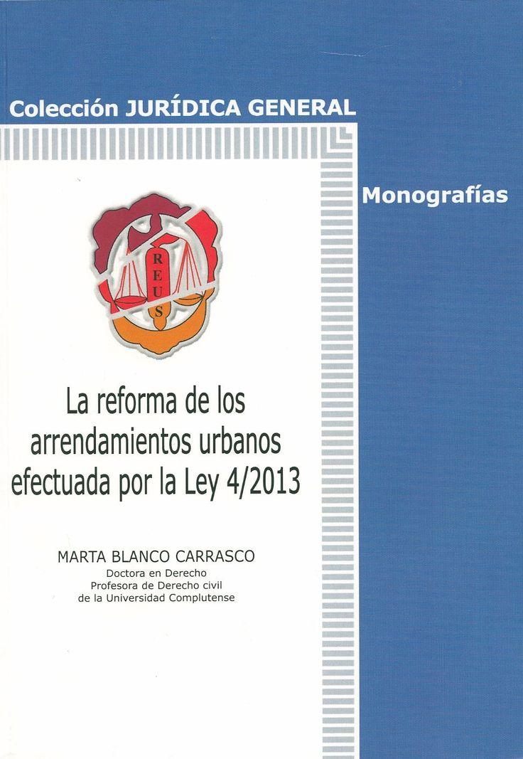 La reforma de los arrendamientos urbanos efectuada por la Ley 4/2013 / Marta Blanco Carrasco,  2014