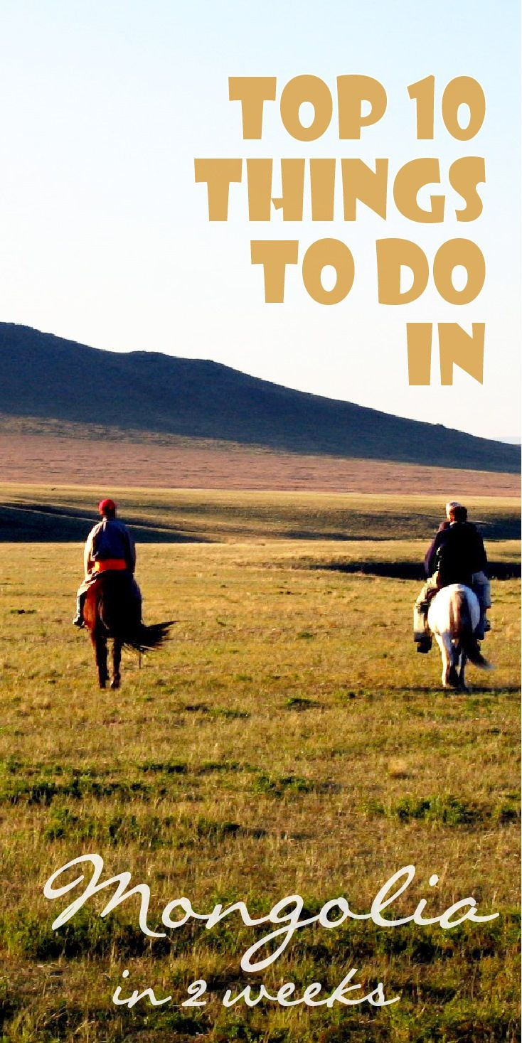 Mongolia is the ultimate backdrop for an adventurous trip to discover its culture and nature. If you're looking for a great venturesome holiday destination, but only have 2 weeks, here is my top 10 things to do in Mongolia. #mongolia #travel