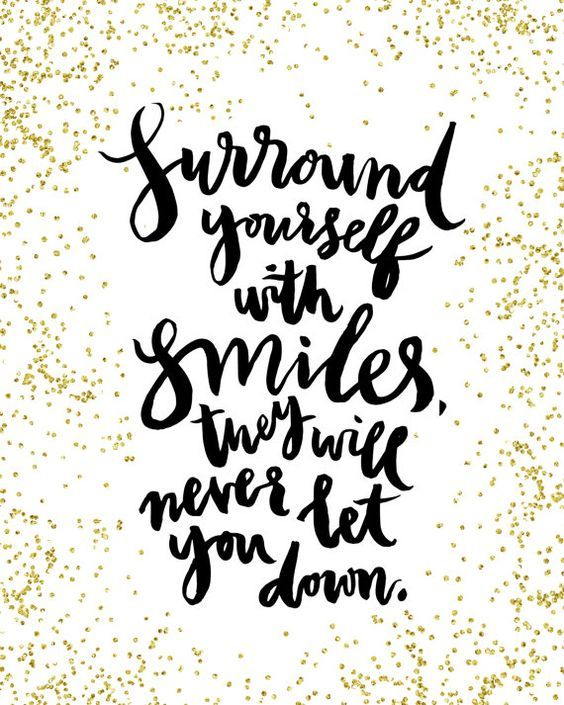 Surround Yourself With Smiles