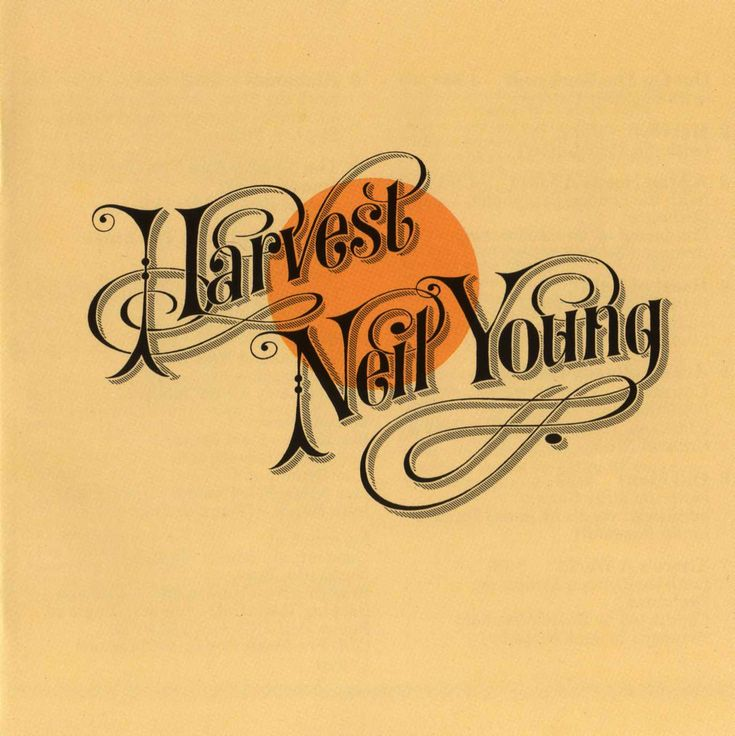 "Neil Young: ""Harvest"" album cover. Nice flourishes and font treatment for this Masterpiece."